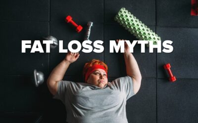 Fat Loss Myths BUSTED!